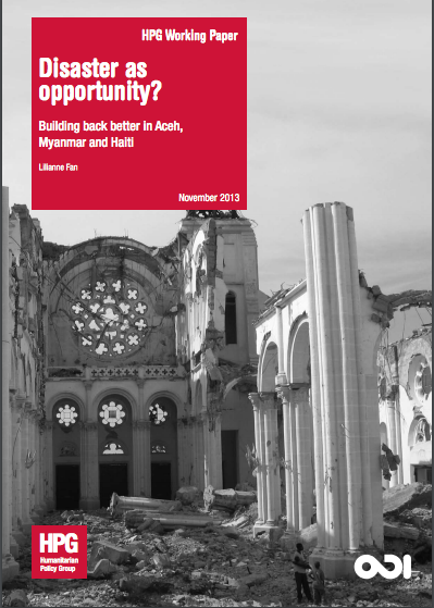 Can disasters become an opportunity? Building back better in Aceh, Myanmar and Haiti