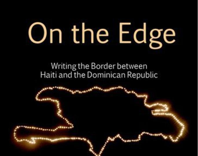 Writing the Border – Haiti and the Dominican Republic